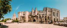 Saint-Benezet, Avignon, Provence, France. Panorama Of Ancient Popes Palace, Saint-Benezet, Avignon, Provence, France. Famous Landmark.