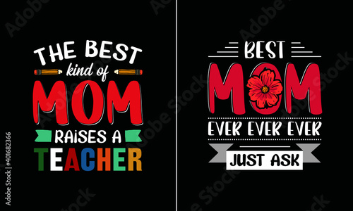 Canvas-taulu Best mom ever ever ever just ask t shirt design, Mother T Shirt Design vector, P
