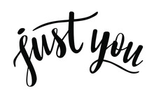 Just You Hand Lettering Vector. Saint Valentines Day Love Quotes And Phrases For Cards, Banners, Posters, Mug, Scrapbooking, Pillow Case, Phone Cases And Clothes Design.
