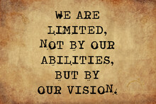 We Are Limited Not By Our Abilities But By Our Vision