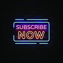 Subscribe Now Neon Signs. Design Template Neon Style
