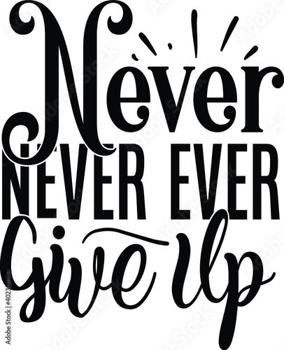 Valokuva Never never ever give up