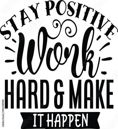 Obraz na plátně stay positive work hard and make it happen