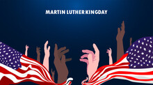 Martin Luther King Day With Black Skin And White Skin United Raise Hands Together. Waving Flag Of America Celebrate The Civil Rights Of Blacks Martin Luther King Jr Day