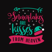 Christmas Lettering Quote. Silhouette Calligraphy Poster With Quote - Snowflakes Are Kisses From Heaven. With Santa Hat. Illustration For Greeting Card, T-shirt Print, Mug Design. Stock Art
