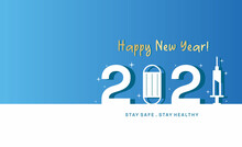 Happy New Year 2021 Stay Safe Stay Healthy Medical Theme With Syringe And Face Mask Due To Covid 19 Pandemic