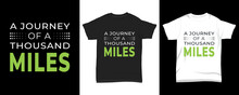 """"""" A Journey Of A Thousand Miles """" Typography T-shirt"""