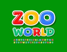 Vector Colorful Logo Zoo World. Playful Bright Font. Children Style Alphabet Letters And Numbers Set