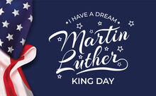 Martin Luther King Day Lettering USA Background Vector Illustration. MLK Celebration Banner With USA Flag And Text - MLK United States Of America