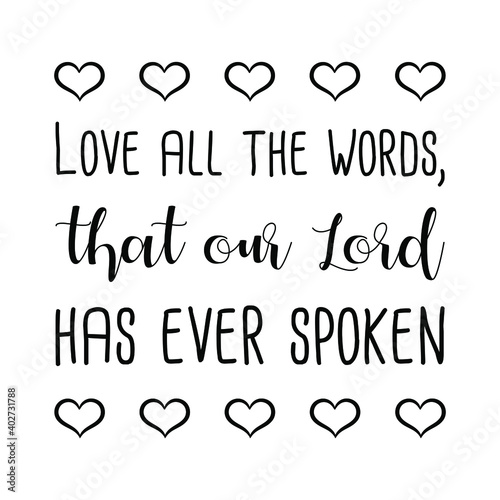 Canvas-taulu Love all the words, that our Lord has ever spoken. Vector Quote
