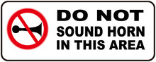A Sign That Says  Do Not Sound Horn Or No Honking. Warning No Honk In This Area.