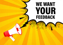 We Want Your Feedback Megaphone Yellow Banner In 3D Style. Vector Illustration.