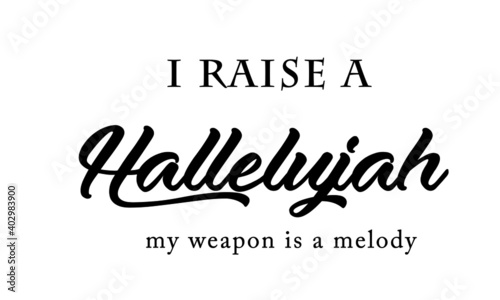 Canvas Print I raise a Hallelujah, Christian faith, Typography for print or use as poster, ca