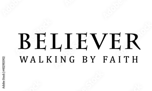 Believer, walking by faith, Christian faith, Typography for print or use as post Poster Mural XXL