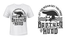 Tshirt Print With Pirate Profile In Cocked Hat And Sea Waves. Vector Mascot Apparel Design With Typography Brotherhood Of Fortune. T Shirt Print Filibuster With Ring In Ear Isolated Emblem Or Label