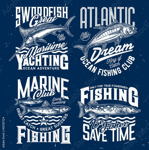 Ocean fishing and yachting club t-shirt print. Swordfish or marlin, tuna fish and sprat, northern pike engraved vector. Fishing sport clothing print design template with trophy catch