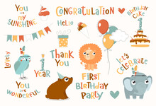 Print. Set For Child Birthday. First Birthday Cute Animals: Cartoon Mouse, Elephant, Owl. Festive Cake, Flags, Gifts, Motivational Phrases: You Are Beautiful, The First Birthday Party, Congratu