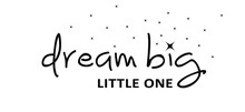 Slogan Dream Big Little One. World Sleep Day. Flat Vector Dreaming Signs. Relaxing And Chill, Motivation And Inspiration Message Dreams, Baby Boy Or Baby Girl.