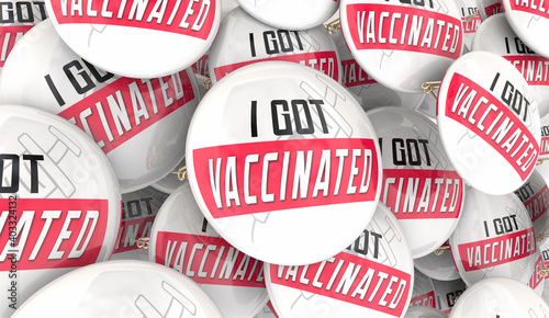 Obraz I Got Vaccinated Vaccine Protection From Disease Virus Buttons Pins 3d Illustration - fototapety do salonu