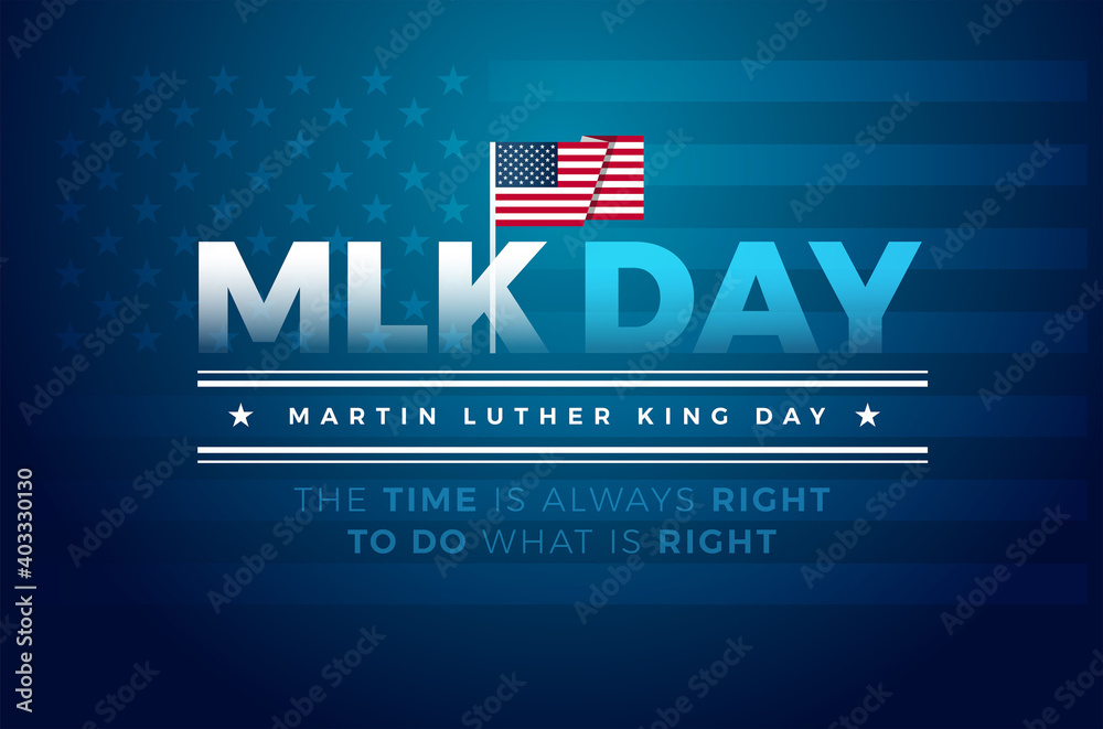 Fototapeta Martin Luther King Jr. Day typography banner, poster, greeting card design. MLK Day lettering inspirational quote, US flag, blue vector background - The time is always right to do what is right