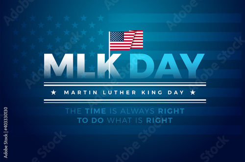 Martin Luther King Jr. Day typography banner, poster, greeting card design. MLK Day lettering inspirational quote, US flag, blue vector background - The time is always right to do what is right