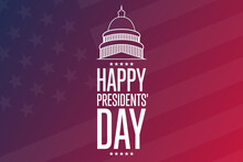 Happy Presidents' Day. The Third Monday In February. Holiday Concept. Template For Background, Banner, Card, Poster With Text Inscription. Vector EPS10 Illustration.