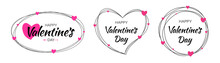 Valentines Day Card Set. Scribble White Line Frames With Hand Drawn Typographic Lettering On White Background With Pink Hearts. Valentine Banner. Vector Illustration