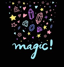 Magic! Text Message. Funny Doodle Poster. Set Collection. Amazing Crystal, Star, Flower, Gem, Heart, Sparkle Isolated. Hand Drawn Artwork. Black, Blue, Pink, Yellow Neon Colors. Happiness Concept