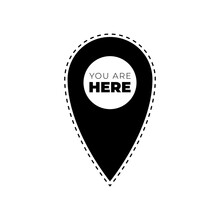 You Are Here Sign Icon. Info Map Pointer With Your Location. Circle And Square Buttons. Flat Design Set. Vector