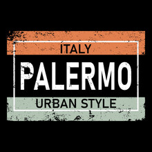 Palermo T-shirt Design. European City Typographic Script Font For Prints, Advertising, Identity. Hand Drawn Touristic Art In High Quality. Travel And Adventure