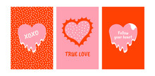 Set Of Valentine's Day Greeting Cards And Posters With Hearts. Vector Trendy Illustration. Dots Pattern. True Love, Xoxo, Hugs And Kisses, Follow Your Heart.