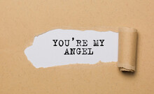 You Are My Angel On Torn Paper Background Love And Valentine Concept