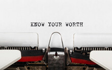 Text KNOW YOUR WORTH Typed On Retro Typewriter;