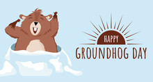 Happy Groundhog Day. Design With A Cute Groundhog Character That Pops Out Of A Hole. Vector Illustration.