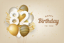 Happy 82th Birthday With Gold Balloons Greeting Card Background. 82 Years Anniversary. 82th Celebrating With Confetti. Vector Stock