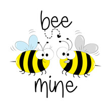 Bee Mine - Cute Smiley Bee Vector Graphics Illustration. Good For T Shirt Print, Greeting Card, Poster, Label, Mug And Other Gift Design.