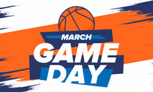 Game Day. Basketball Playoff In March. Super Sport Party In United States. Final Games Of Season Tournament. Professional Team Championship. Ball For Basketball. Sport Poster. Vector
