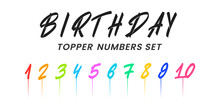 Birthday Topper Numbers Set. Hand Drawn Brush Numbers And Birthday Lettering