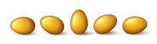 Set Of Realistic Gold Eggs On White Background. Realistic Golden Eggs In Different Positions. Vector Illustration With 3d Decorative Objects For Easter Design.