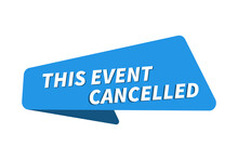 This Event Cancelled Image. This Event Cancelled Banner Vector Illustration