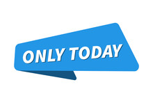 Only Today Image. Only Today Banner Vector Illustration