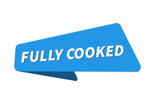 Fully Cooked Image. Fully Cooked Banner Vector Illustration