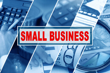 Collage of photos, business theme, inscription in the middle - SMALL BUSINESS