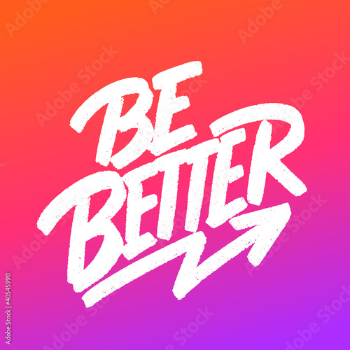 Fotografia Be better. Motivational poster. Vector calligraphy.