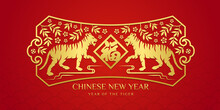Chinese New Year , Year Of The Tiger With Gold Two Tiger Zodiac Facing Fu Word Is Mean Good Fortune In China Frame On Red China Texture Background