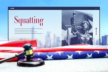 Squatting. Judge Gavel And America Flag In Front Of New York Skyline. Web Browser Interface With Text And Lady Justice.