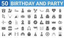 Set Of 50 Birthday And Party Web Icons. Filled Glyph Icons Such As Wedding Photo,wedding Present,lipstick,just Married,cupcake,love Music,groom,romantic Music. Vector Illustration