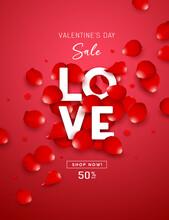 Valentine's Day Sale, Love Message On Red Rose Petal Flyer Poster Design On Red Background, Eps 10 Vector Illustration