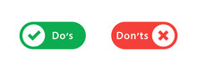 Do's And Don'ts Icon In Flat Style. Do And Do Not Red And Green Icon. Good And Bad Icons Positive And Negative Symbols. Green Check Mark And Red Cross Icon. Vector Illustration