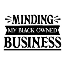 Minding My Black Owned Business, Black Girls Vector File